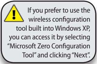 If you prefer to use the wireless configuration tool built into Windows XP, you can