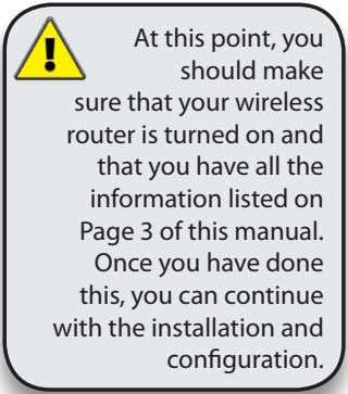 At this point, you should make sure that your wireless router is turned on and