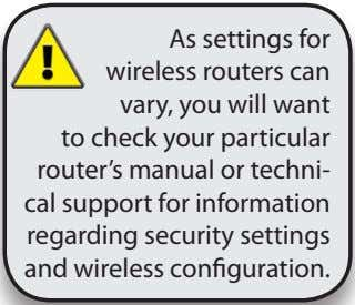 As settings for wireless routers can vary, you will want to check your particular router's