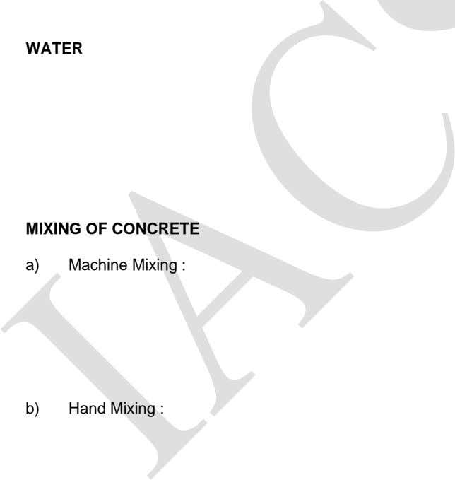 WATER MIXING OF CONCRETE a) Machine Mixing : b) Hand Mixing :