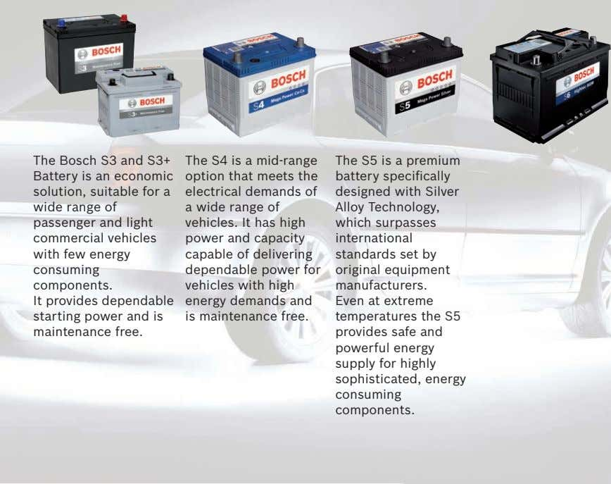 The Bosch S3 and S3+ Battery is an economic solution, suitable for a wide range