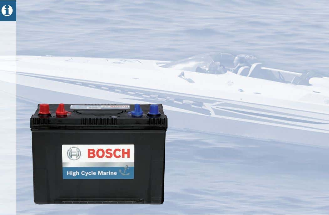 A8 | M Series M Series - Marine Batteries Bosch marine batteries are carefully engineered to