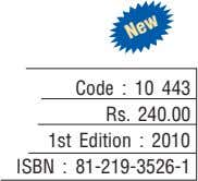 Code : 10 443 Rs. 240.00 1st Edition : 2010 ISBN : 81-219-3526-1 New