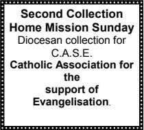Second Collection Home Mission Sunday Diocesan collection for C.A.S.E. Catholic Association for the support