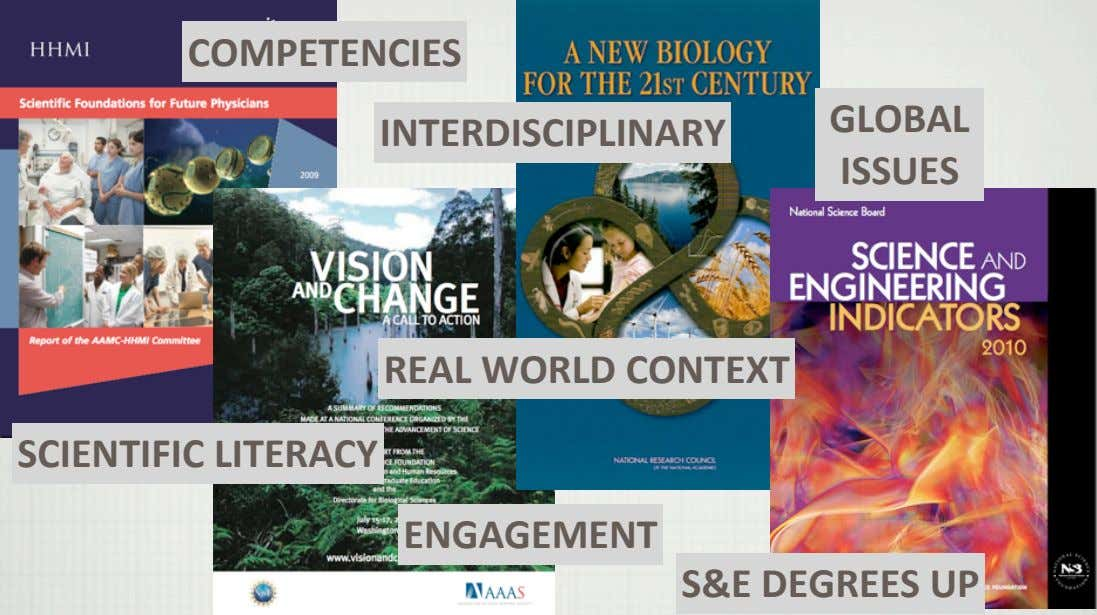 COMPETENCIES GLOBAL INTERDISCIPLINARY ISSUES REAL$WORLD$CONTEXT SCIENTIFIC$LITERACY ENGAGEMENT S&E$DEGREES$UP