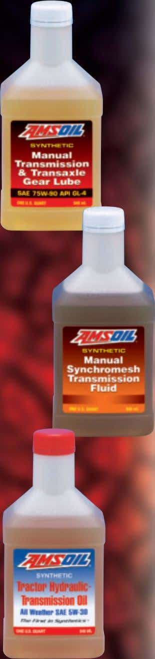 Synthetic Manual Transmission and Transaxle Gear Lube Designed to meet the special requirements of certain