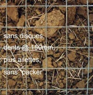 "sans disques, dents @ 150mm, plus ailettes, sans ""packer""."
