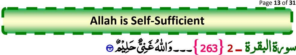 Page 13 of 31 Allah is Self-Sufficient ۰۰۲۶۳ حَلِيْمٌ غَنِيٌّاللّٰهُ وَ۔۔۔ { 263} 2 -