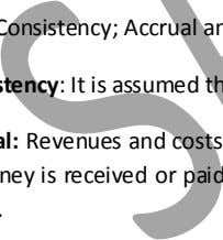 (N'99, M'01, N'03) Consistency Accrual Going Concern CAG- Consistency; Accrual and Consistency : It is assumed