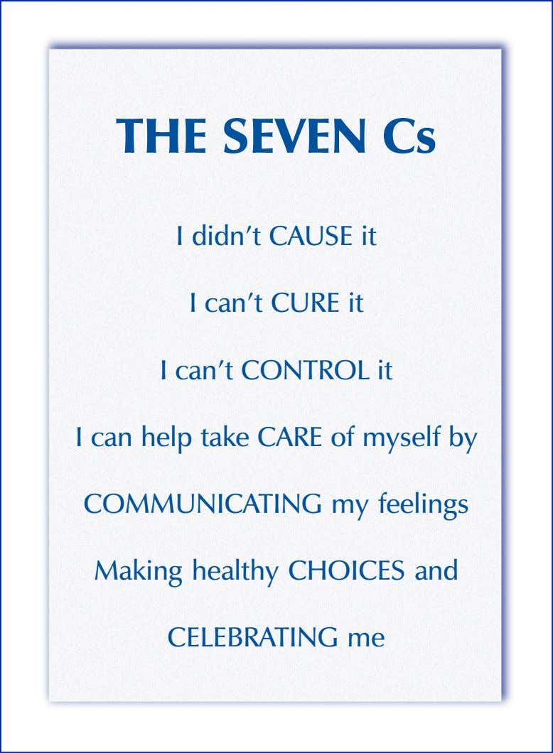 THE SEVEN Cs I didn't CAUSE it I can't CURE it I can't CONTROL it