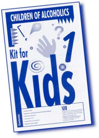 students Call NACoA at 1-888-55-4COAS and order the Kit for Kids and the Kit for Parents