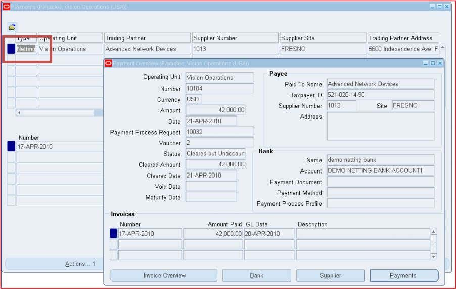 got created against the payable invoices which got netted: Reversing the Netting Batch: - Netting batch