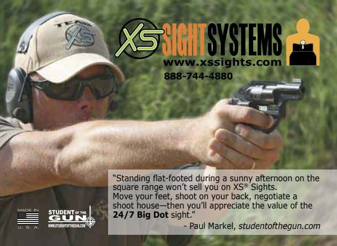 "www.xssights.com 888-744-4880 ""Standing flat-footed during a sunny afternoon on the square range won't sell you"