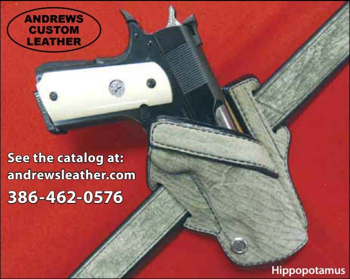 ANDREWS CUSTOM LEATHER See the catalog at: andrewsleather.com 386-462-0576 Hippopotamus
