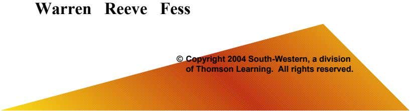 Warren Reeve Fess © Copyright 2004 South-Western, a division of Thomson Learning. All rights reserved.