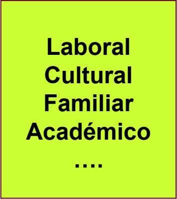 Laboral Cultural Familiar Académico .