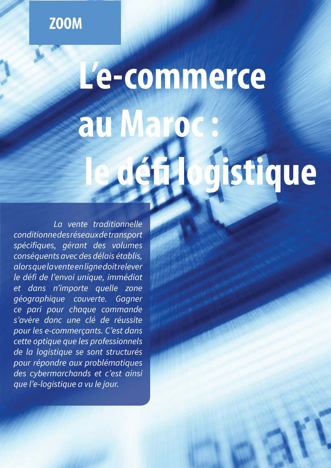 ZOOM L'e-commerce au Maroc : le défi logistique La vente traditionnelle conditionnedesréseauxdetransport