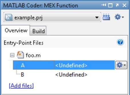 3 Setting Up a MATLAB Coder™ Project Defining Input Parameters by Example in a Project In