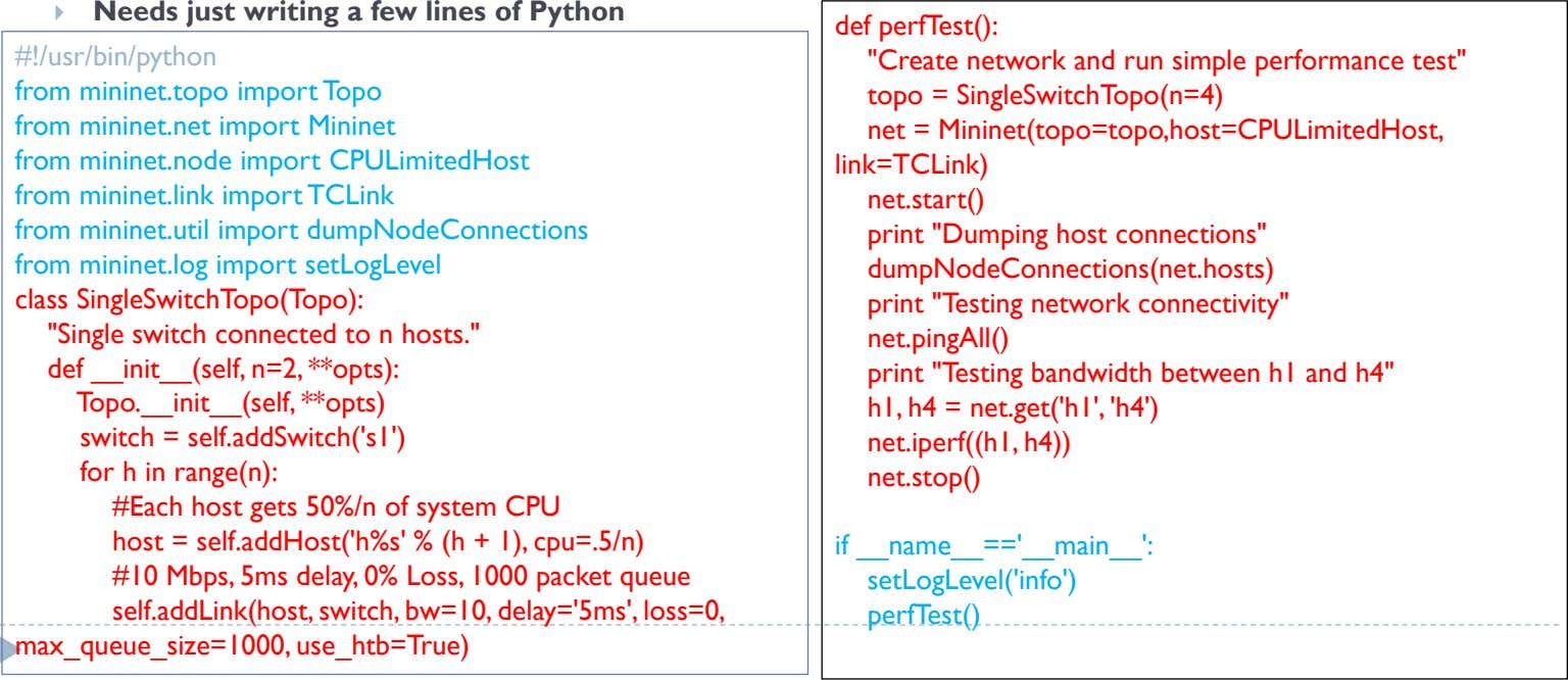  Needs just writing a few lines of Python def perfTest(): #!/usr/bin/python from mininet.topo import