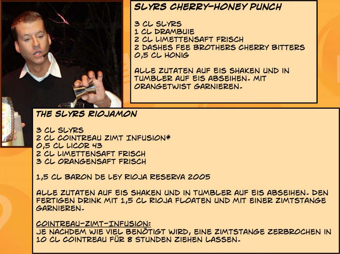 Slyrs Cherry-Honey Punch 3 cl Slyrs 1 cl Drambuie 2 cl Limettensaft frisch 2 dashes