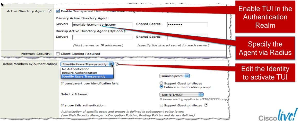 Enable TUI in the Authentication Realm Specify the Agent via Radius Edit the Identity to