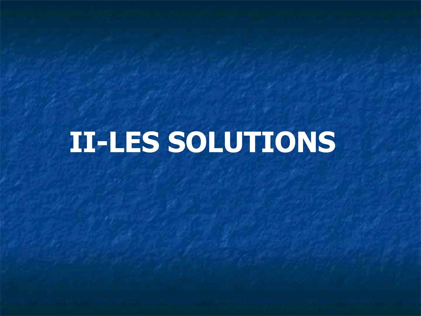 II-II-LESLES SOLUTIONSSOLUTIONS