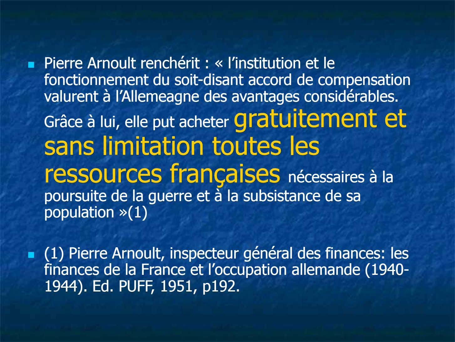 PierrePierre ArnoultArnoult renchéritrenchérit :: «« l'institutionl'institution etet lele