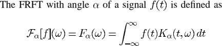 The FRFT with angle of a signal is defined as