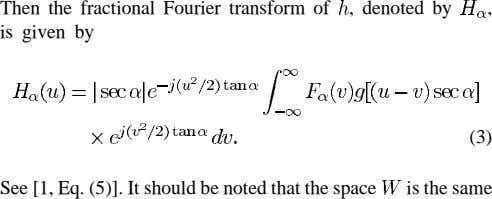 Then the fractional Fourier transform of , denoted by , is given by (3) See [1,