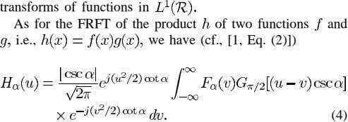 transforms of functions in As for the FRFT of the product of two functions and i.e.,