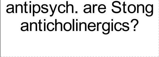 Which 2 classical antipsych. are Stong anticholinergics?
