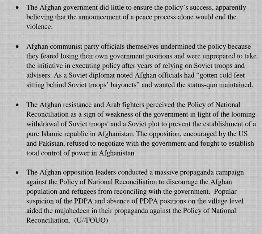 • The Afghan government did little to ensure the policy's success, apparently believing that the