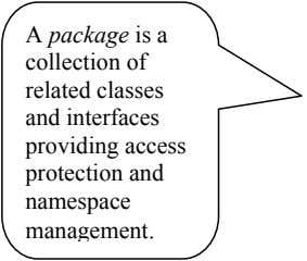A package is a collection of related classes and interfaces providing access protection and namespace
