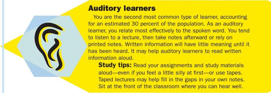 Auditory learners You are the second most common type of learner, accounting for an estimated 30