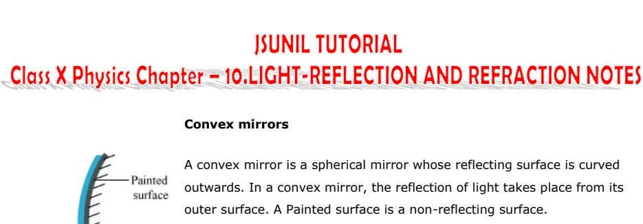 Convex mirrors A convex mirror is a spherical mirror whose reflecting surface is curved outwards.