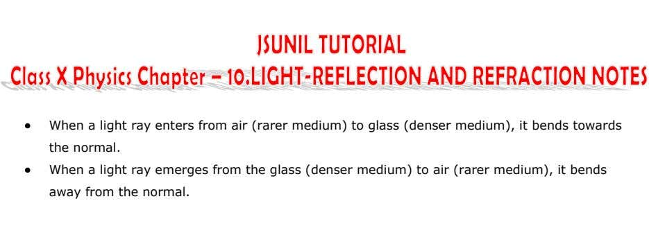 When a light ray enters from air (rarer medium) to glass (denser medium), it bends