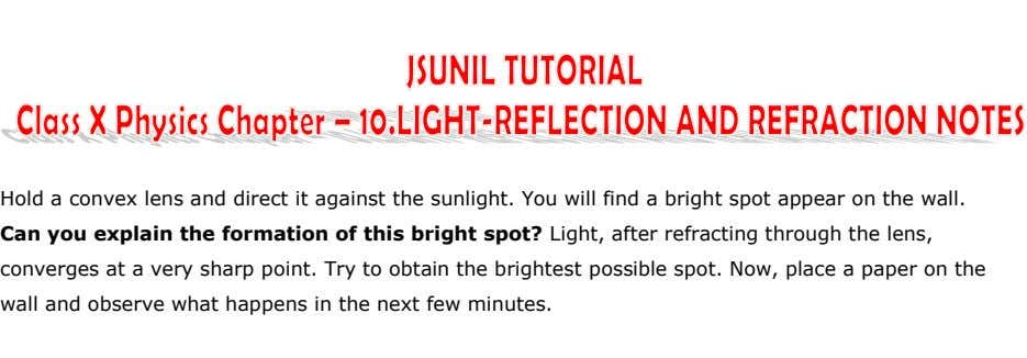 Hold a convex lens and direct it against the sunlight. You will find a bright