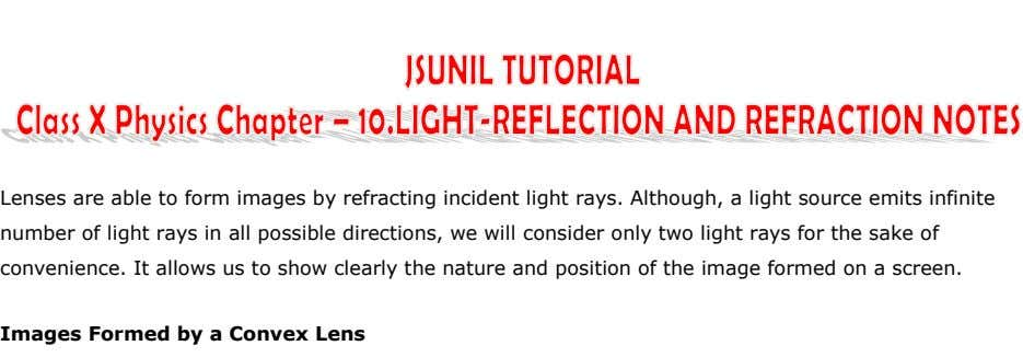 Lenses are able to form images by refracting incident light rays. Although, a light source