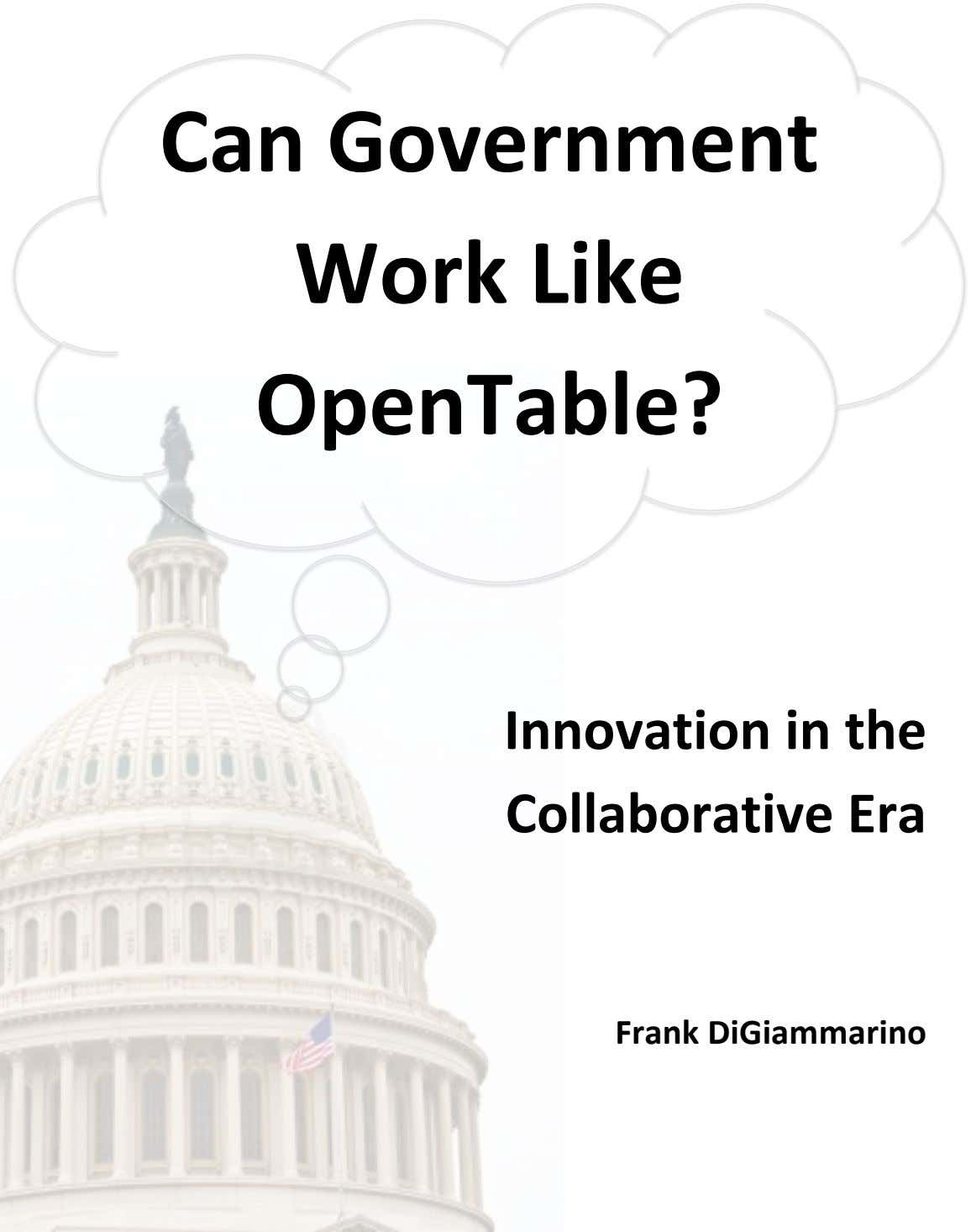 Can Government Work Like OpenTable? Innovation in the Collaborative Era Frank DiGiammarino