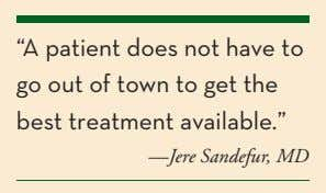 """A patient does not have to go out of town to get the best treatment"