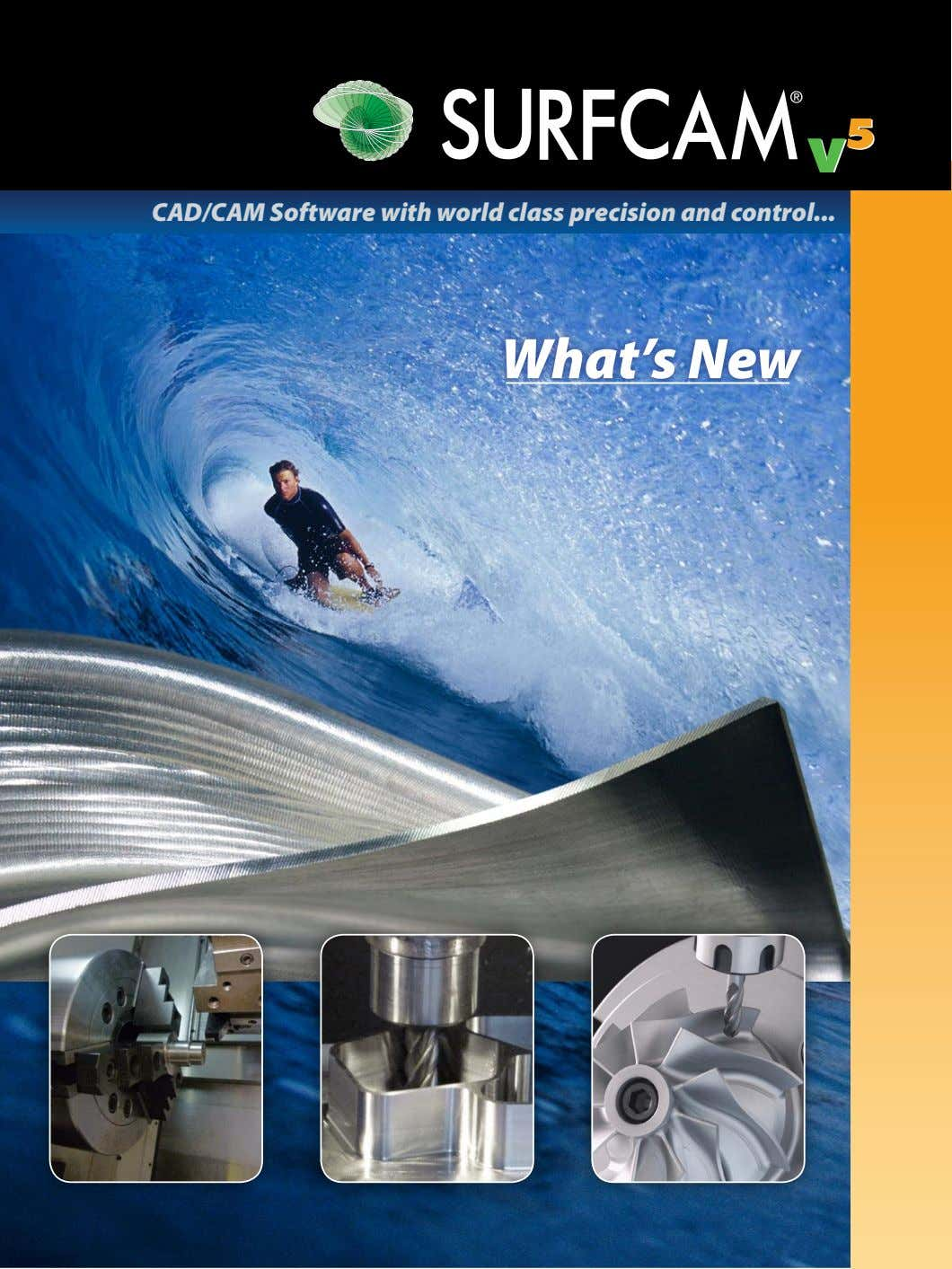 CAD/CAM Software with world class precision and control What's New