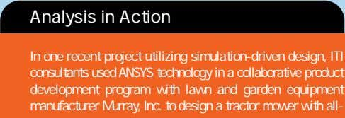 Analysis in Action In one recent project utilizing simulation-driven design, ITI consultants used ANSYS technology