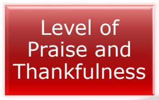 Level of Praise and Thankfulness