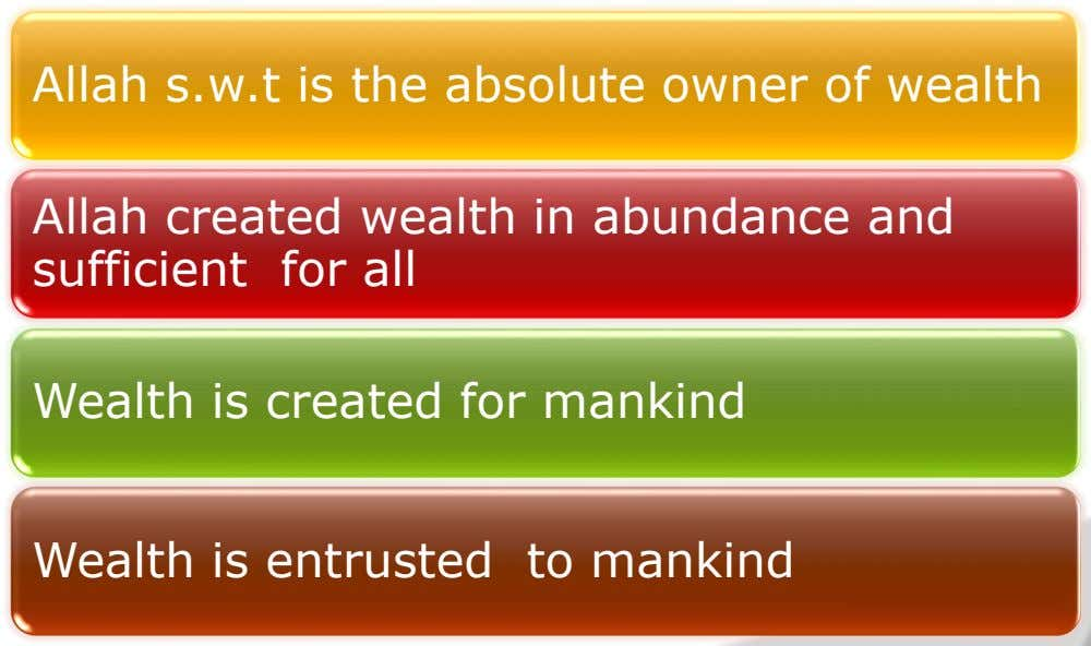Allah s.w.t is the absolute owner of wealth Allah created wealth in abundance and sufficient for