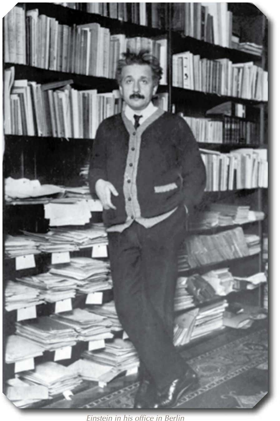 Einstein in his office in Berlin