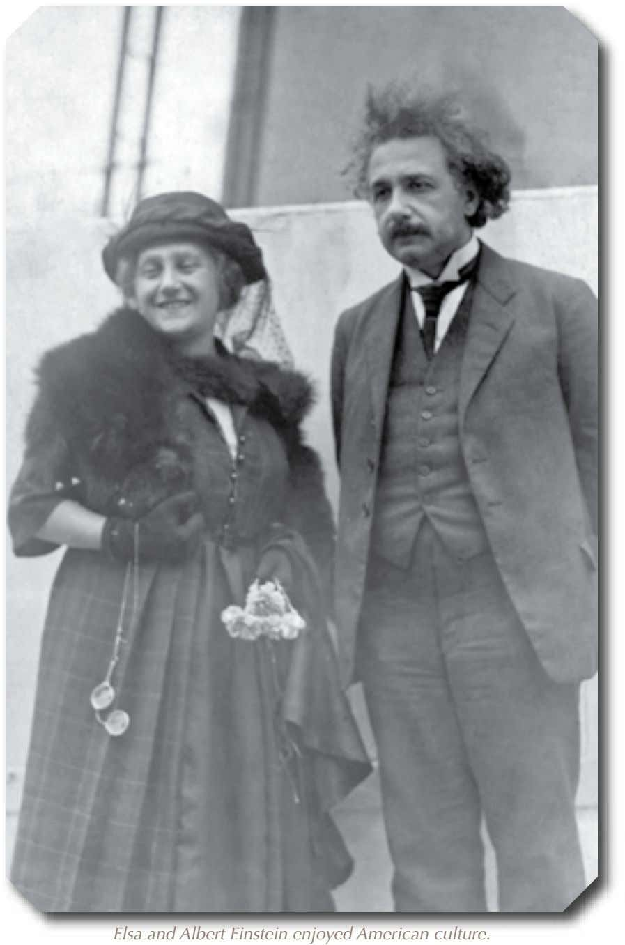 Elsa and Albert Einstein enjoyed American culture.
