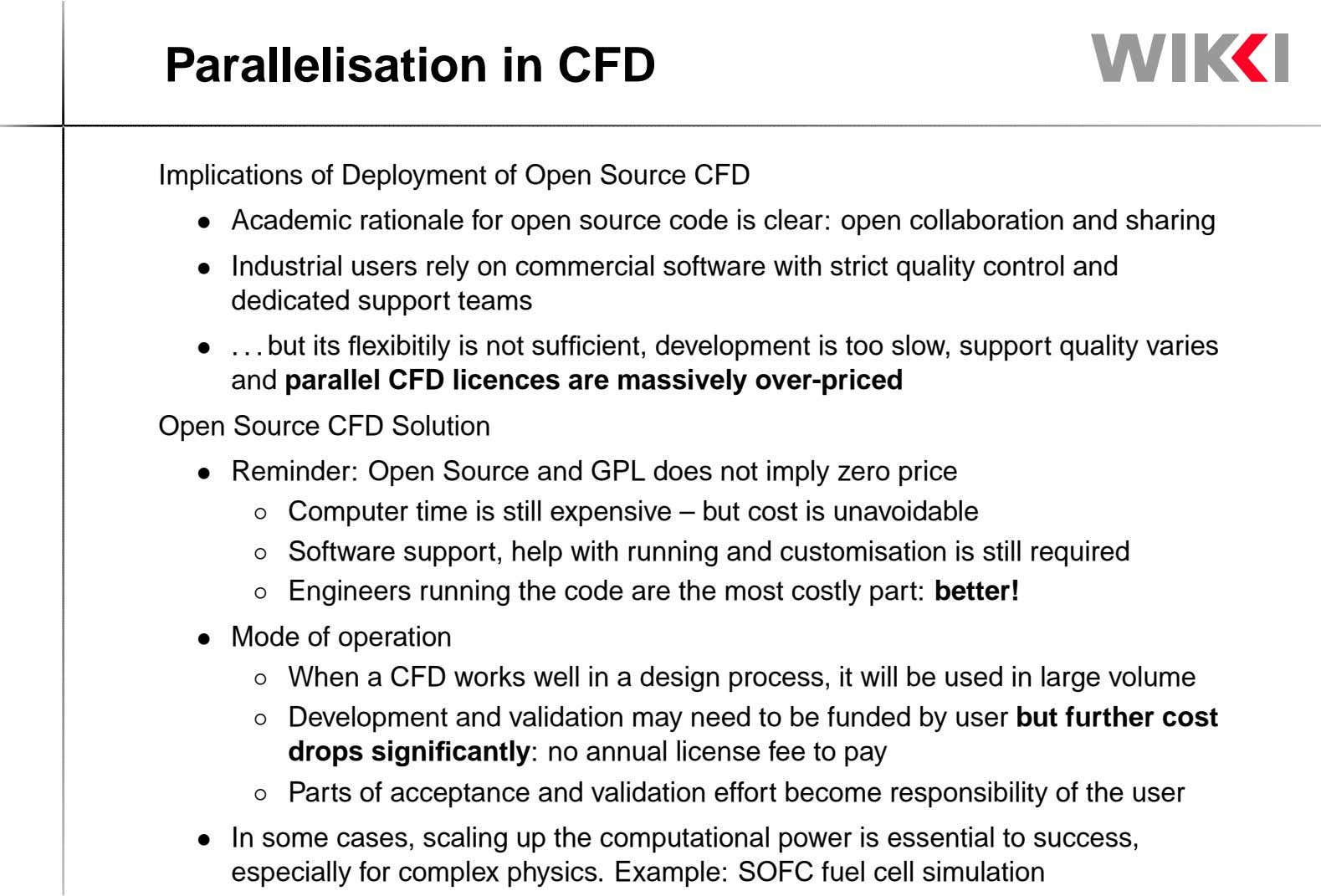 Parallelisation in CFD Implications of Deployment of Open Source CFD Academic rationale for open source code
