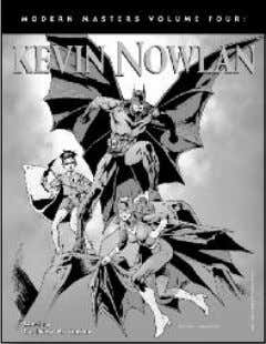 SECTIONS , and more! And our DVDs show the artist at work! V.4: KEVIN NOWLAN (120-page