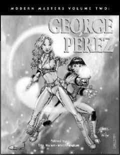 V.5: GARCÍA-LÓPEZ (120-page TPB with COLOR ) $14.95 V.2: GEORGE PÉREZ (128-page trade paperback) $14.95 V.6: