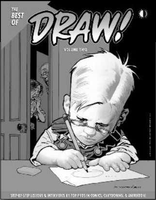 web comics, and more! (200-page trade paperback) $21.95 BEST OF DRAW! VOL. 2 Compiles material from